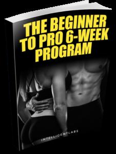The Beginner To Pro 6-week Program